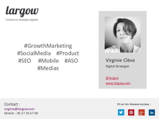 Et sur les réseaux sociaux :Contact : virginie@largow.com Mobile : 06 27 26 67 08 Virginie Clève Digital Strategist @largo...