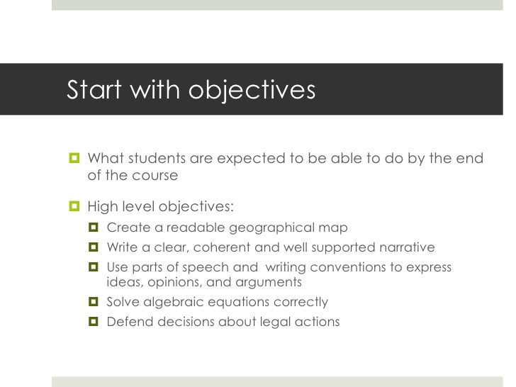 Starting with what you do now        •   Handout: Mapping your Course        •   Start with general objectives that are ke...