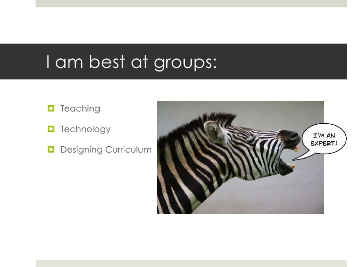 I am best at groups: Teaching Technology Designing Curriculum