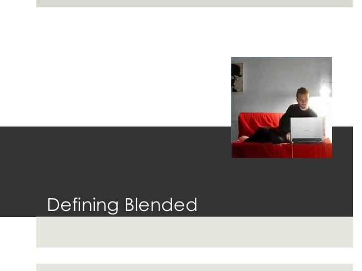 Defining Blended