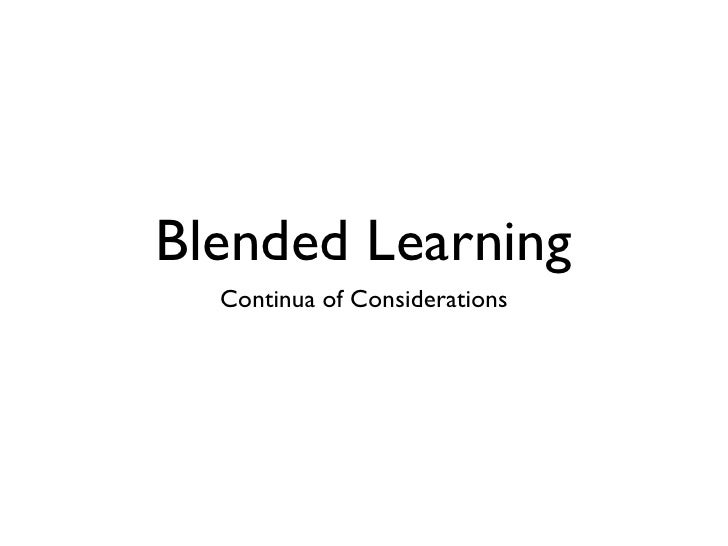 Blended Learning   Continua of Considerations