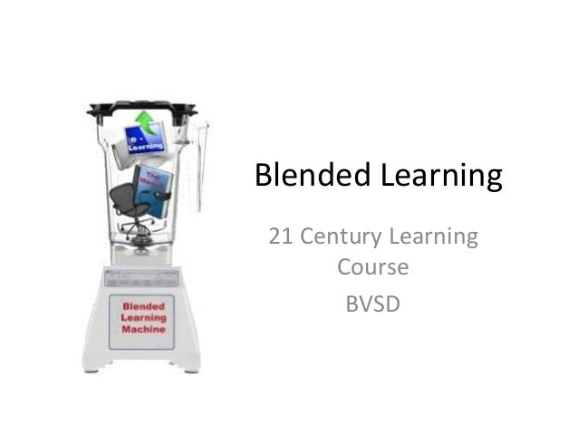 Blended Learning21 Century Learning      Course       BVSD