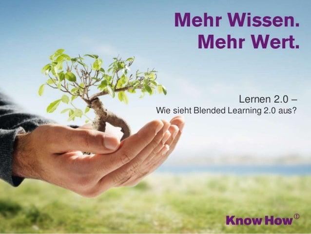 www.knowhow.de Lernen 2.0 – Wie sieht Blended Learning 2.0 aus?