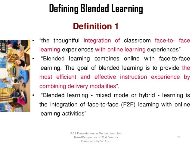 Blended learning; 21st Century T- L Environment