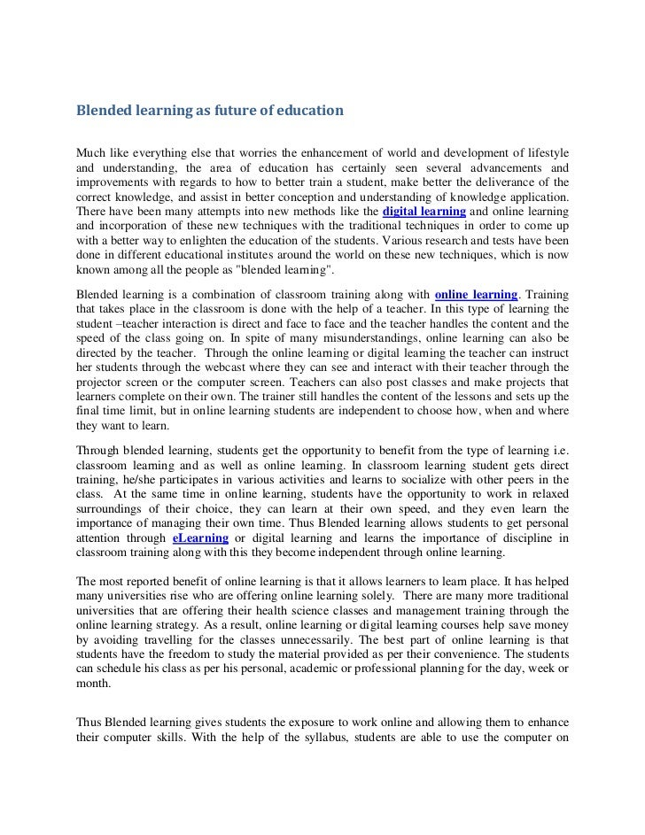 Blended learning as future of educationMuch like everything else that worries the enhancement of world and development of ...