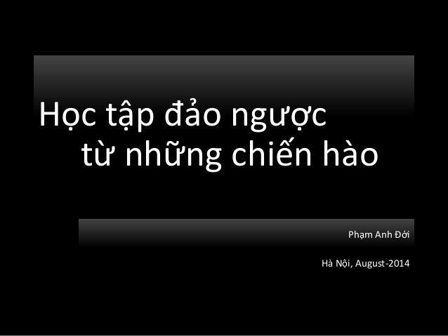 Học tập đảo ngược từ những chiến hào Phạm Anh Đới Hà Nội, August-2014