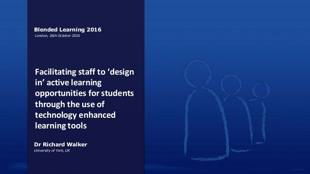 Facilitating staff to 'design in' active learning opportunities for students through the use of technology enhanced learni...