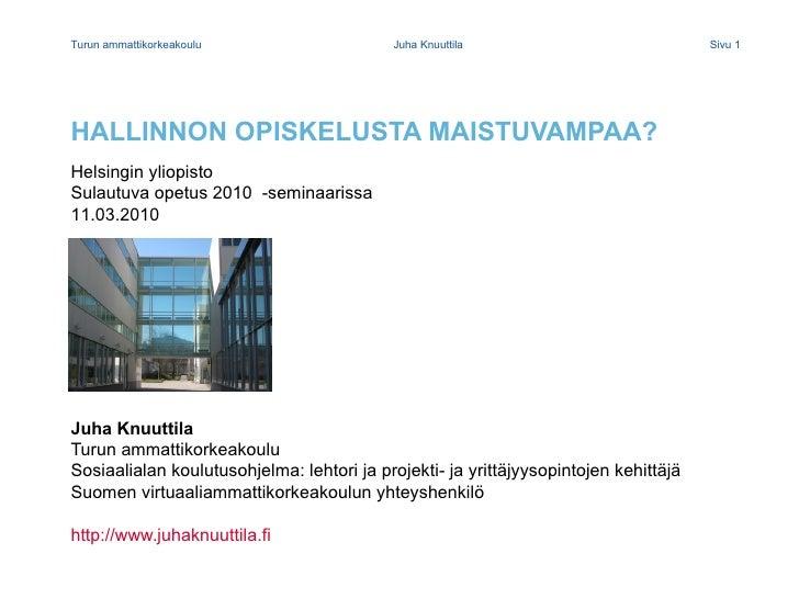 <ul><li>Juha Knuuttila </li></ul><ul><li>Turun ammattikorkeakoulu </li></ul><ul><li>Sosiaalialan koulutusohjelma: lehtori ...