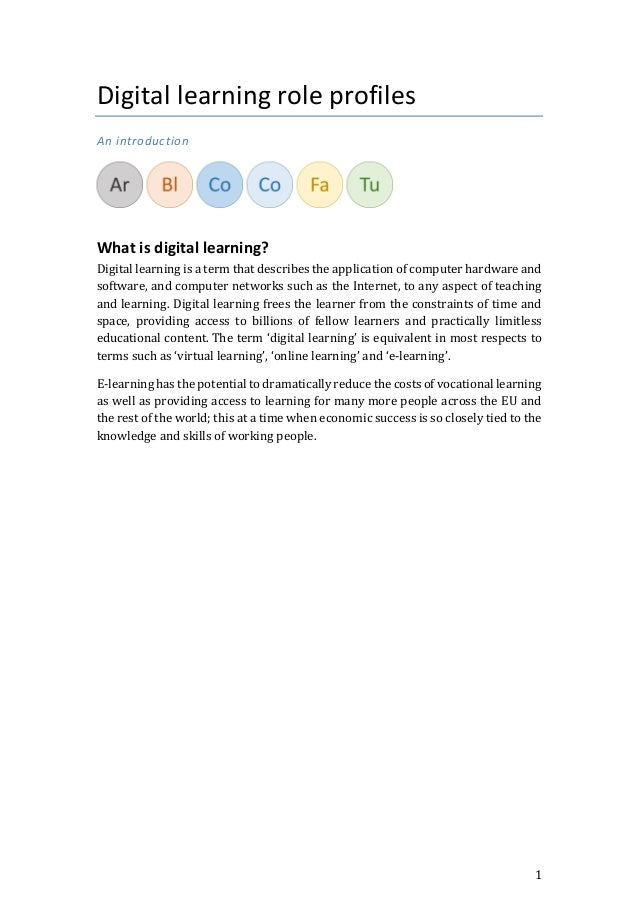 1 Digital learning role profiles An introduction What is digital learning? Digital learning is a term that describes the a...