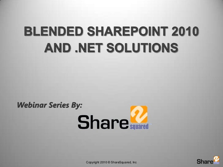 Blended SharePoint 2010 <br />and .NET Solutions<br />Webinar Series By:<br />