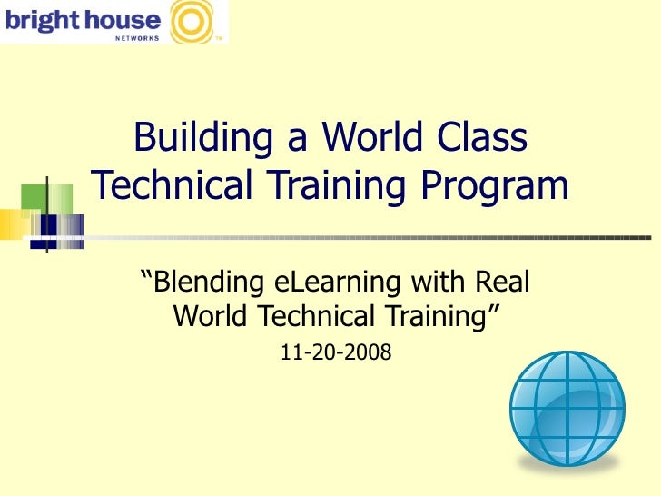 """Building a World Class Technical Training Program """" Blending eLearning with Real World Technical Training"""" 11-20-2008"""