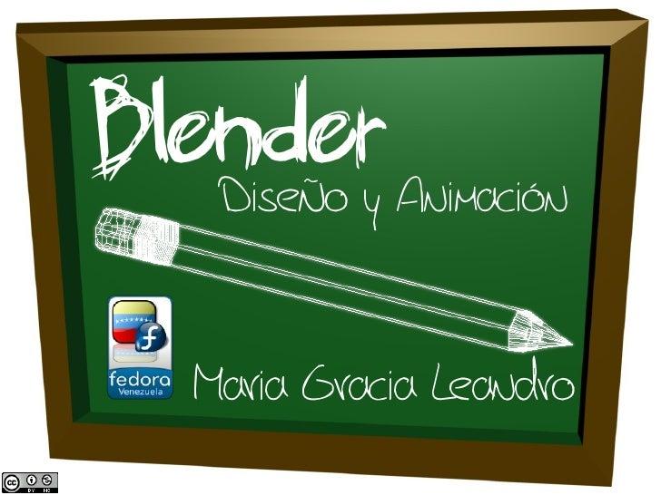 Blender    Diseño y Animación     Maria Gracia Leandro