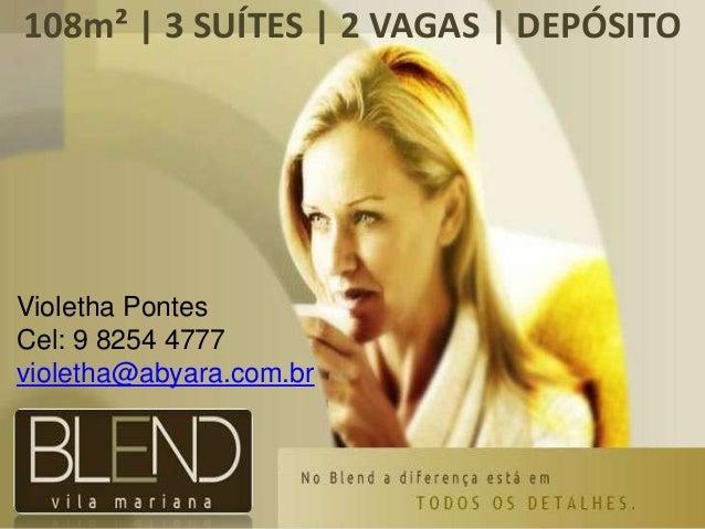 108m² | 3 SUÍTES | 2 VAGAS | DEPÓSITOVioletha PontesCel: 9 8254 4777violetha@abyara.com.br