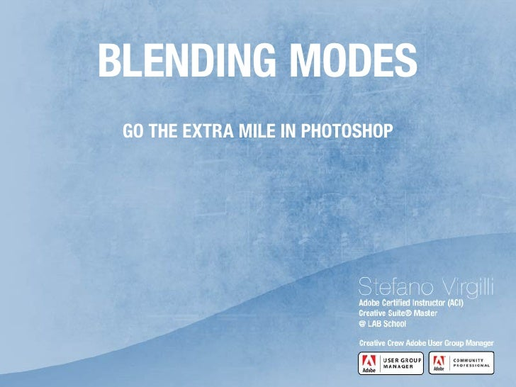 BLENDING MODES  GO THE EXTRA MILE IN PHOTOSHOP