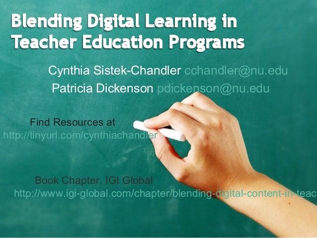 Cynthia Sistek-Chandler cchandler@nu.edu Patricia Dickenson pdickenson@nu.edu Find Resources at http://tinyurl.com/cynthia...