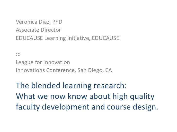 Veronica Diaz, PhD<br />Associate Director<br />EDUCAUSE Learning Initiative, EDUCAUSE<br />:::<br />League for Innovation...