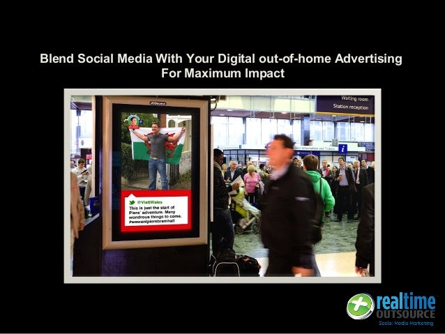 Blend Social Media With Your Digital out-of-home Advertising For Maximum Impact