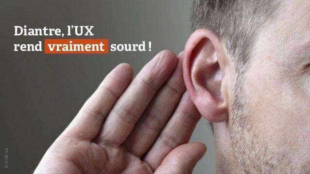 ©  RTBF.be   Diantre, l'UX rend vraiment sourd !