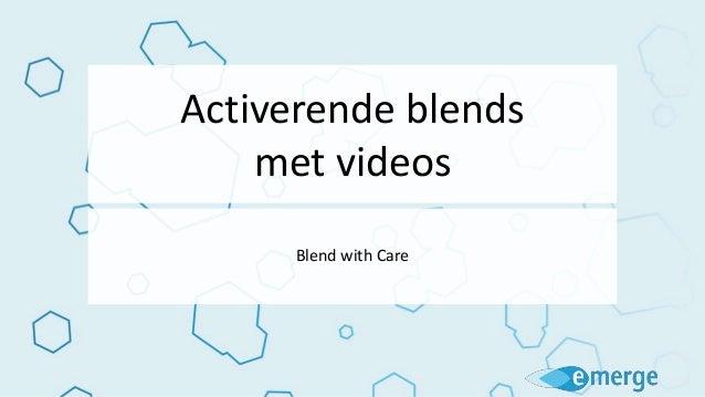 Activerende blends met videos Blend with Care