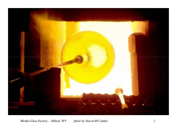 Blenko Glass Factory -- Milton, WV   photo by Steven M Cantler   2