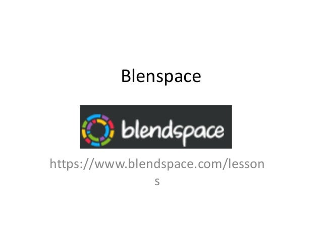 Blenspace  https://www.blendspace.com/lesson s