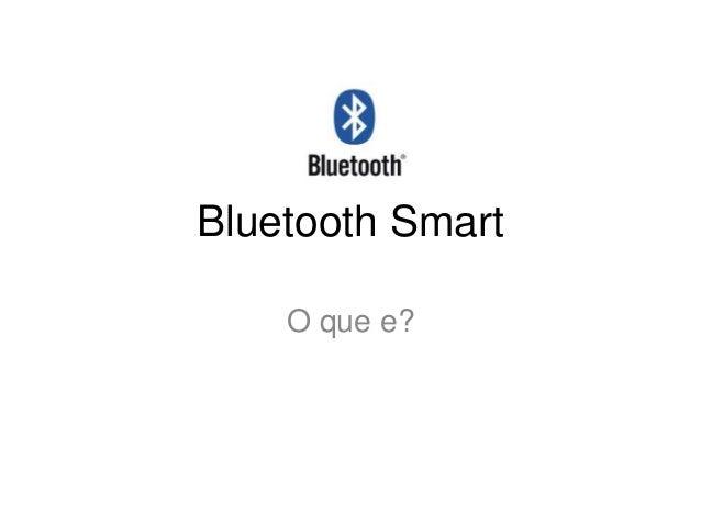 Bluetooth Smart O que e?