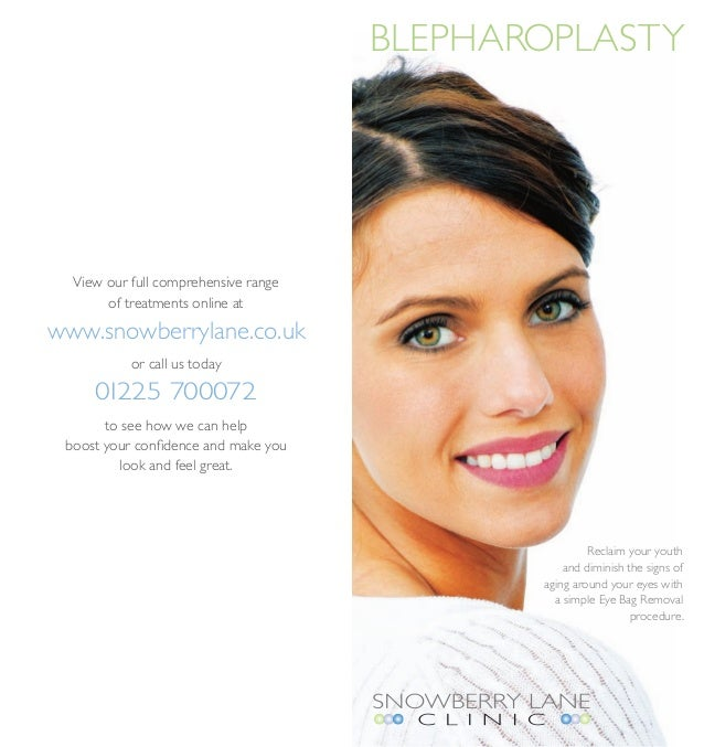 Blepharoplasty  View our full comprehensive range       of treatments online atwww.snowberrylane.co.uk           or call u...