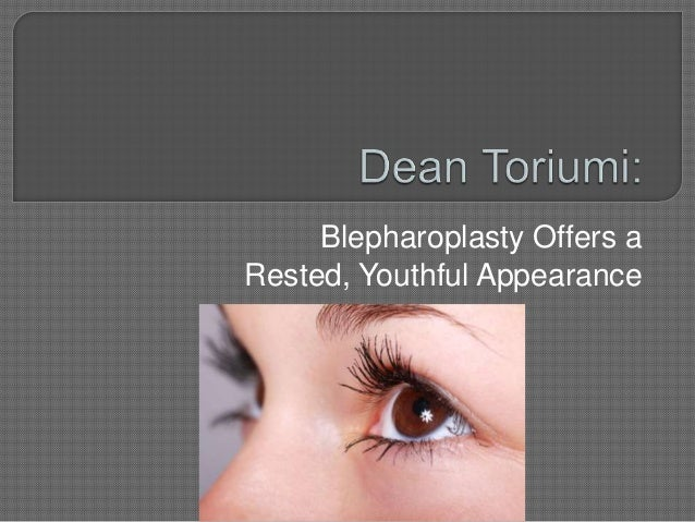 Blepharoplasty Offers aRested, Youthful Appearance