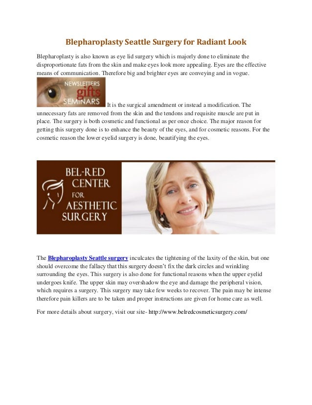 Blepharoplasty Seattle Surgery for Radiant LookBlepharoplasty is also known as eye lid surgery which is majorly done to el...