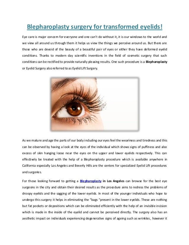 Blepharoplasty surgery for transformed eyelids! Eye care is major concern for everyone and one can't do without it, it is ...
