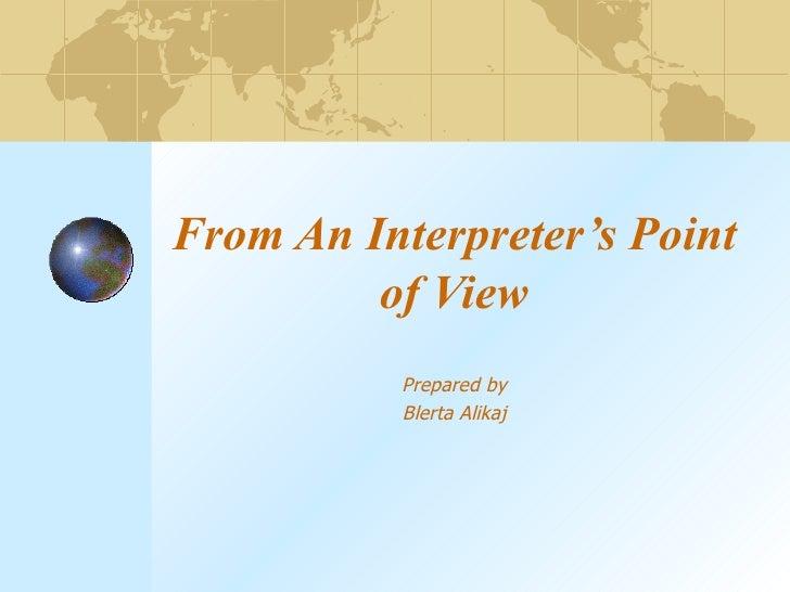 From An Interpreter's Point of View Prepared by Blerta Alikaj