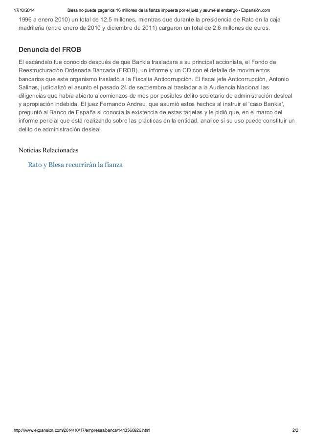17/10/2014 Blesa no puede pagar los 16 millones de la fianza impuesta por el juez y asume el embargo - Expansión.com http:...