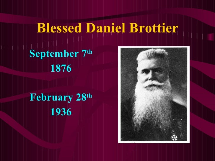 Blessed Daniel Brottier September 7th     1876  February 28th     1936