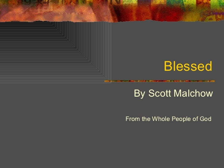 Blessed By Scott Malchow From the Whole People of God