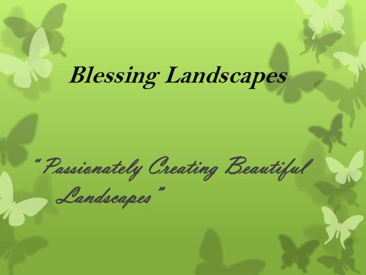 "Blessing Landscapes"" Passionately Creating Beautiful   Landscapes"""