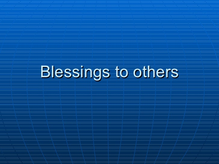 Blessings to others