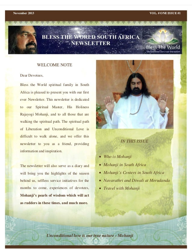 November 2013  VOL. # ONE ISSUE #1  WELCOME NOTE Dear Devotees, Bless the World spiritual family in South Africa is please...