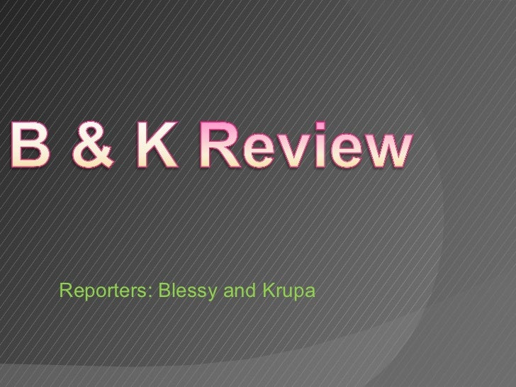 Reporters: Blessy and Krupa