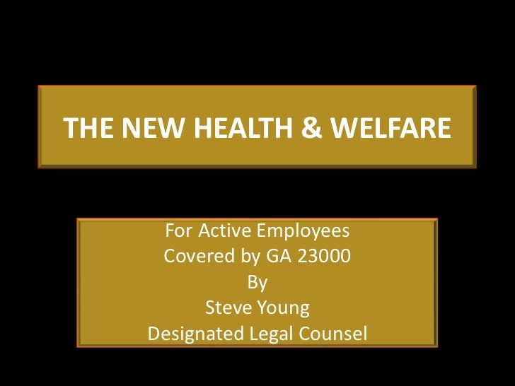 THE NEW HEALTH & WELFARE      For Active Employees      Covered by GA 23000                By           Steve Young     De...