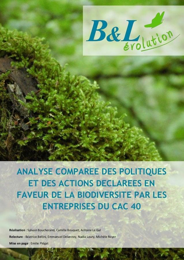 ANALYSE COMPAREE DES POLITIQUES ET DES ACTIONS DECLAREES EN FAVEUR DE LA BIODIVERSITE PAR LES ENTREPRISES DU CAC 40 Réalis...