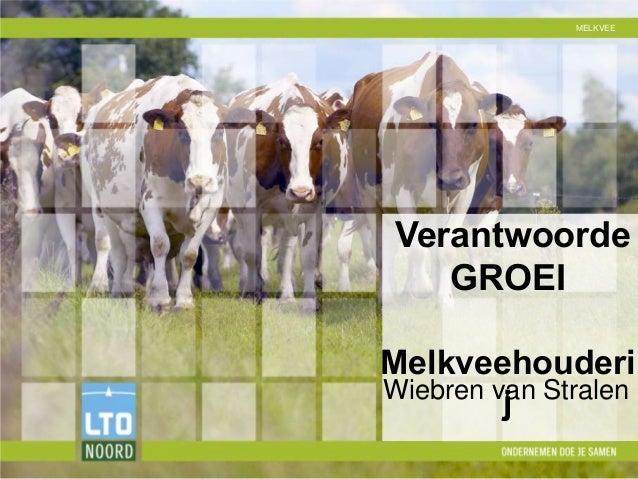 MELKVEE  Verantwoorde  GROEI  Melkveehouderi  j Wiebren van Stralen