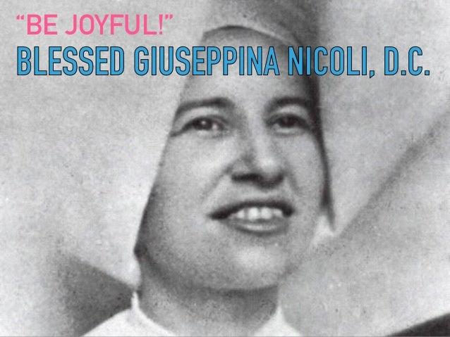 "BLESSED GIUSEPPINA NICOLI, D.C. ""BE JOYFUL!"" BLESSED GIUSEPPINA NICOLI, D.C."