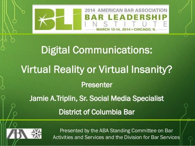 Presented by the ABA Standing Committee on Bar Activities and Services and the Division for Bar Services Digital Communica...