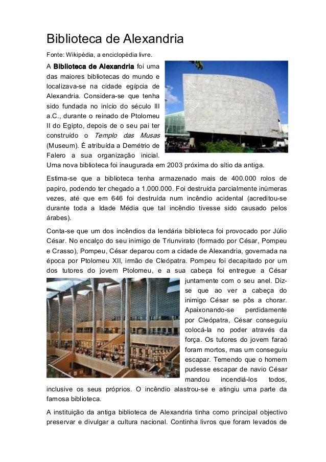 BibliotecadeAlexandria Fonte:Wikipédia,aenciclopédialivre.  ABibliotecade Alexandriafoi uma das maiores bi...