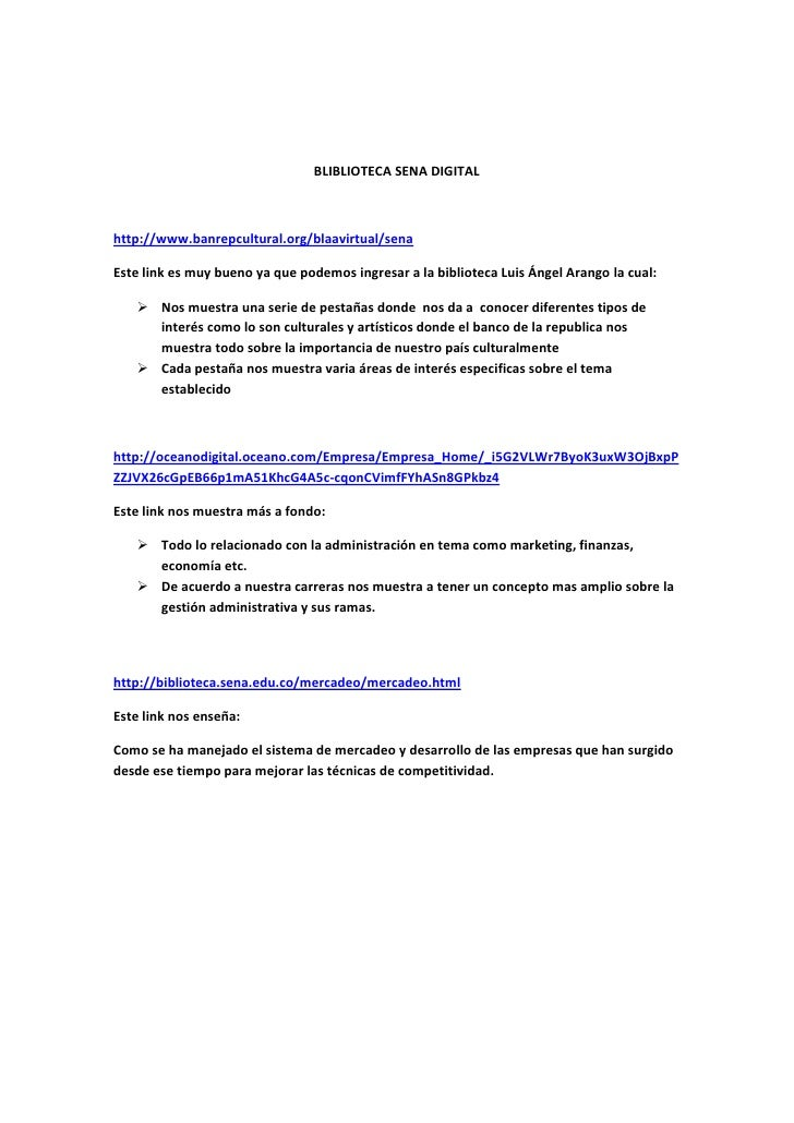 BLIBLIOTECA SENA DIGITALhttp://www.banrepcultural.org/blaavirtual/senaEste link es muy bueno ya que podemos ingresar a la ...