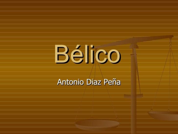 Bélico   Antonio Diaz Peña