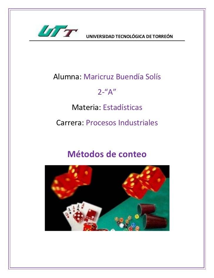 """UNIVERSIDAD TECNOLÓGICA DE TORREÓNAlumna: Maricruz Buendía Solís             2-""""A""""     Materia: EstadísticasCarrera: Proce..."""