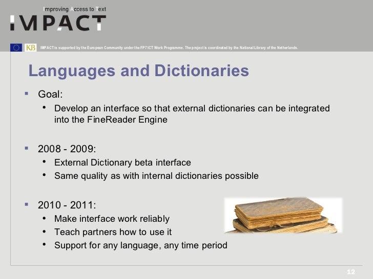 Languages and Dictionaries <ul><li>Goal: </li></ul><ul><ul><li>Develop an interface so that external dictionaries can be i...