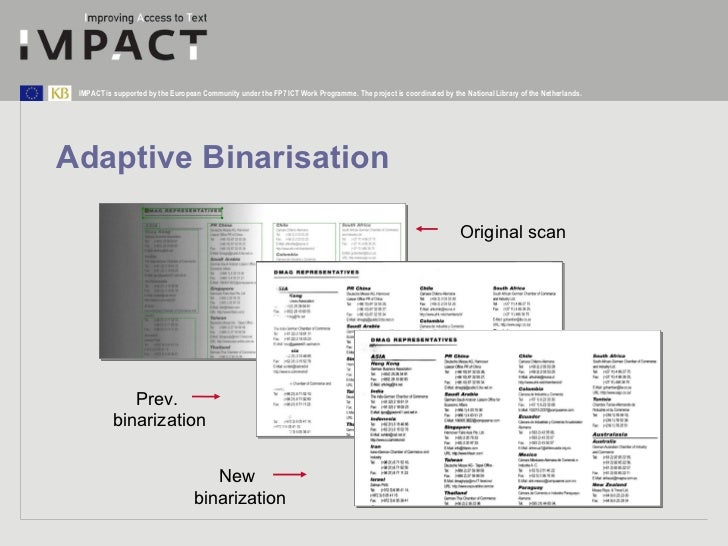 Adaptive Binarisation Original scan Prev.  binarization New  binarization