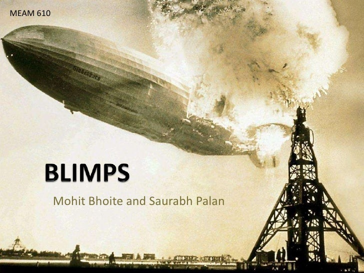 MEAM 610<br />BLIMPS<br />Mohit Bhoite and Saurabh Palan<br />
